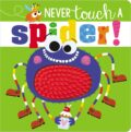 Never Touch a Spider! Board Book